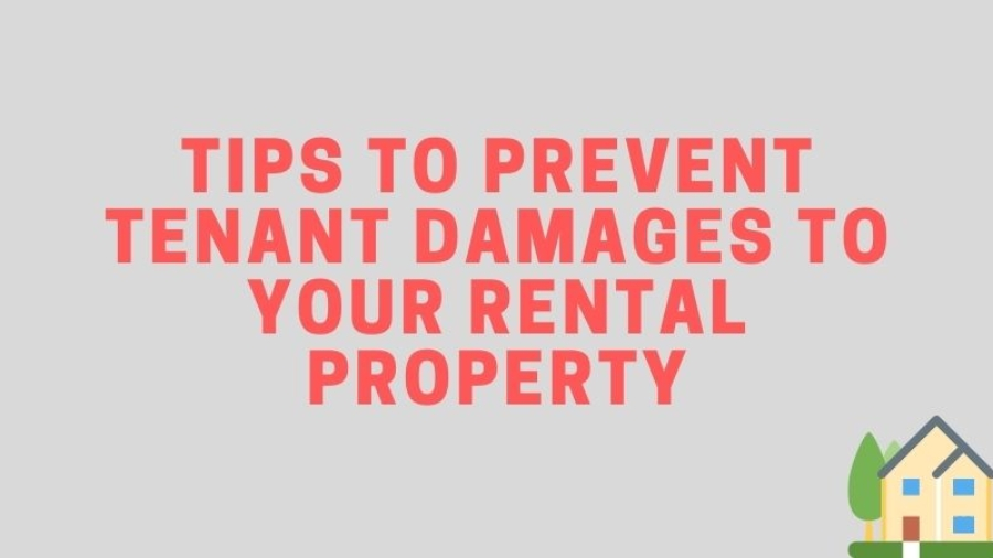 Tips to Prevent Tenant Damages to Your Rental Property