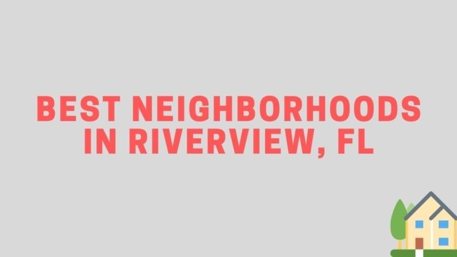 riverview fl neighborhoods