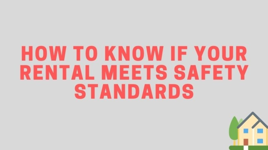 How to Know if Your Rental Meets Safety Standards