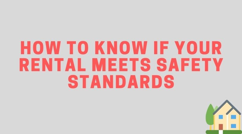 Knowing if Your Rental Meets Safety Standards