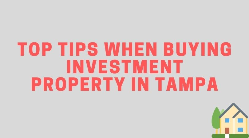 top tips when buying investment property tampa